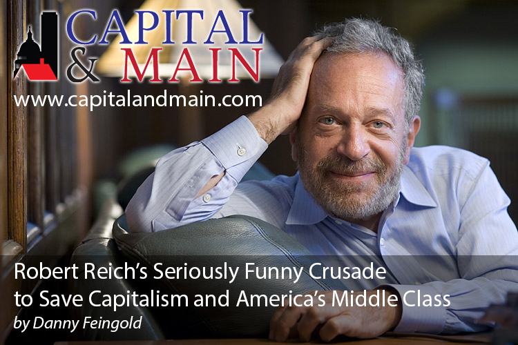 Robert Reich's Seriously Funny Crusade to Save Capitalism and America's Middle Class: Podcast
