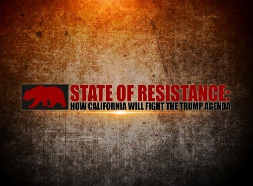 State of Resistance: How California Will Fight the Trump Agenda